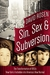 Sin, Sex & Subversion: 1950s New York Outsiders and the Making of America's 21st-Century Moral Order