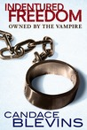 Indentured Freedom: Owned by the Vampire