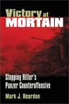 Victory at Mortain: Stopping Hitler's Panzer Counteroffensive