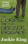 The Corpse and the Geezer Brigade (Grace Cassidy Mystery Book 3)