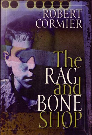 the rag and bone shop book Robert cormier's final novel, the rag and bone shop, takes its name  in  the end, both of the book's main characters discover they have.