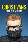 Call the Midlife: And Whatever You Do … Don't Give Me that 'Midlife Crisis' Bulls***t!