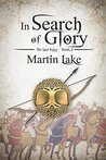 In Search of Glory (The Lost King, #4)