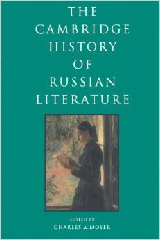 The Cambridge History of Russian Literature by Charles A. Moser