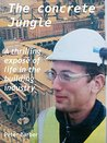 The Concrete Jungle: (A thrilling exposé of life in the building industry) Book 1