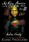Sub Rosa America and the Fall of the New Atlantis: Book III, Indian Country