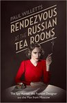 Rendezvous at the Russian Tea Rooms: The Spyhunter, the Fashion Designer & the Man From Moscow