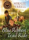 Blue Ribbon Trail Ride (Horses and Friends, #4)