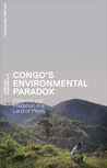 Congo's Environmental Paradox: Potential and Predation in a Land of Plenty