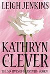 Kathryn the Clever (The Six Lives of Henry VIII Book 5)