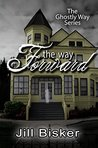 The Way Forward (The Ghostly Way Book 2)