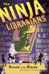 Sword in the Stacks (The Ninja Librarians #2)