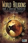 World Religions: A Christian Perspective on Five World Religions
