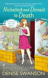 Nickeled-and-Dimed to Death (Devereaux's Dime Store Mystery, #2)