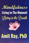 Mindfulness Living in the Moment - Living in the Breath