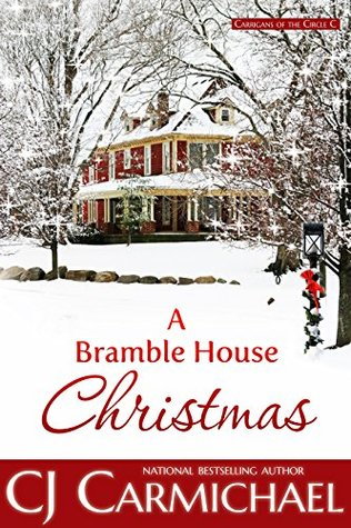 A Bramble House Christmas (Carrigans of the Circle C, #6)