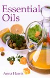 Essential Oils: Discover The Benefits And How To Use Essential Oils For Everyday Situations - Access A Variety Of Useful Essential Oils For Pain Relief, Esthetic Uses, and More