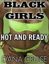 BLACK GIRLS HOT AND READY (A BWWM INTERRACIAL COLLECTION)