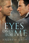 Eyes Only for Me (Eyes of Love, #1)