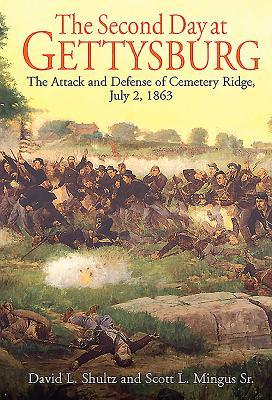 The Second Day at Gettysburg: The Attack and Defense of Cemetery Ridge, July 2, 1863
