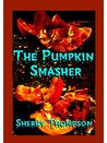 The Pumpkin-Smasher: together with Sisyphus and Shadow Harper
