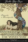 Mistresses Play…Men Stray…The Wives Stay (Etiquette for Mistresses, #2)