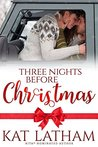 Three Nights before Christmas by Kat Latham