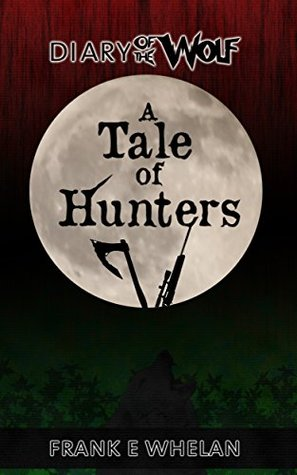 A Tale of Hunters (Diary of the Wolf Book 2)