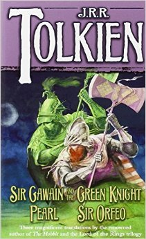 Sir Gawain and the Green Knight; Pearl; [and] Sir Orfeo by Unknown