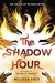 The Shadow Hour (The Girl at Midnight, #2) by Melissa Grey