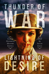 Thunder of War, Lightning of Desire: Lesbian Historical Military Erotica