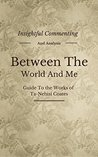 Between the World and Me: A Novel By Ta-Nehisi Coates | Insightful Commenting, Intriguing Facts, Summary and More!