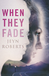 Cover of When They Fade