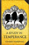 A Study in Temperance (The Adventures of Ichabod Temperance)