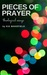 Pieces of Prayer: Theological Essays