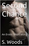 Second Chance: An Erotic Short Story