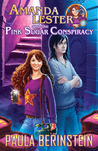 Amanda Lester and the Pink Sugar Conspiracy by Paula Berinstein