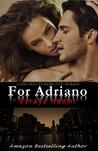 For Adriano by Soraya Naomi