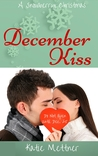 December Kiss: A Snowberry Christmas (The Snowberry Series Book 2)