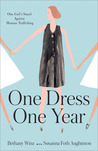 One Dress. One Year.: One Girl's Stand Against Human Trafficking