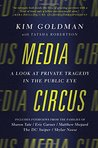 Media Circus: A Look at Private Tragedy in the Public Eye