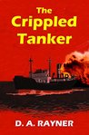 The Crippled Tanker (HMS Hecate Book 1)
