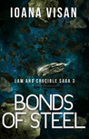 Bonds of Steel (Law and Crucible Saga, #3)