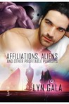 Affiliations, Aliens, and Other Profitable Pursuits (Claimings, #3)