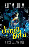 Dying Light (Jesse Sullivan #4)