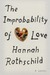 The Improbability of Love by Hannah Mary Rothschild