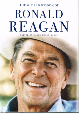 The Wit and Wisdom of Ronald Reagan