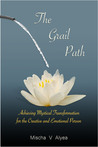 The Grail Path (The Mystical Transformation Series, #1)
