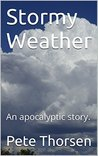 Stormy Weather: An apocalyptic story.
