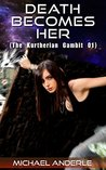 Death Becomes Her (The Kurtherian Gambit, #1)